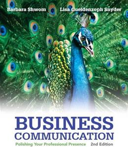 Business Communication: Polishing Your Professional Presence, by Schwom, 2nd Edition 9780133059519