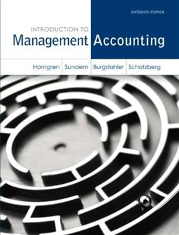 Introduction to Management Accounting, by Horngren, 16th Edition 16 PKG 9780133059748