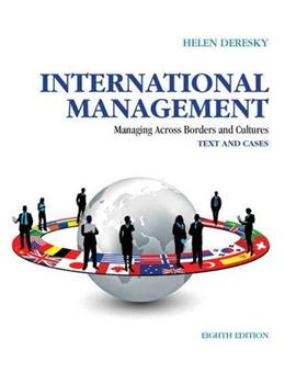 International Management: Managing Across Borders and Cultures, by Deresky, 8th Edition, Text and Cases 9780133062120