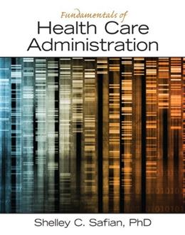 Fundamentals of Health Care Administration, by Safian 9780133065633