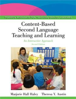 Content Based Second Language Teaching and Learning: An Interactive Approach, by Haley, 2nd Edition 9780133066722