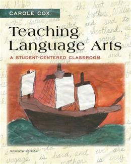 Teaching Language Arts: A Student-Centered Classroom (7th Edition) 9780133066807