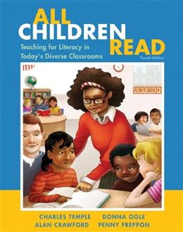 All Children Read: Teaching for Literacy in Todays Diverse Classrooms (4th Edition) 9780133066821