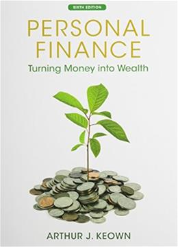 Personal Finance: Turning Money into Wealth, by Keown, 2 BOOK SET PKG 9780133067422