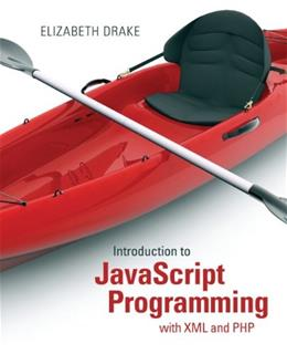 Introduction to JavaScript Programming with XML and PHP, by Drake PKG 9780133068306