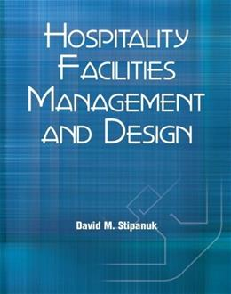 Hospitality Facilities Management and Design, by Stipanuck, 3rd Edition 3 PKG 9780133076691
