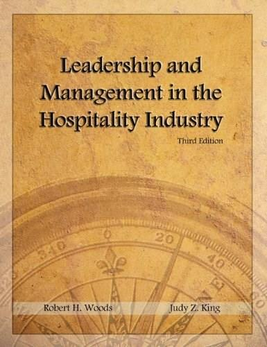 Leadership and Management in the Hospitality Industry, by Woods, 3rd Edition 3 PKG 9780133076912
