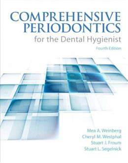 Comprehensive Periodontics for the Dental Hygienist, by Weinberg, 4th Edition 9780133077728