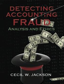 Detecting Accounting Fraud: Analysis and Ethics, by Jackson 9780133078602