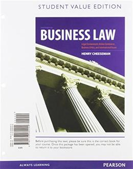 Business Law: Legal Environment, Online Commerce, Business Ethics, and International Issues, by Cheeseman, 8th Student Value Edition 9780133080094