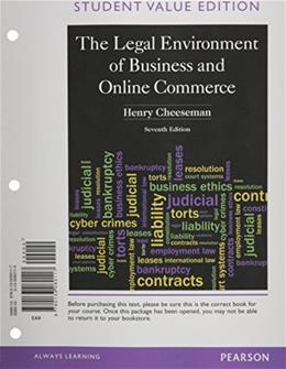 Legal Environment of Business and Online Commerce, by Cheeseman, 7th Student Value Edition 9780133080117