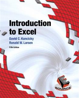 Introduction to Excel, by Kuncicky, 5th Edition 9780133083637