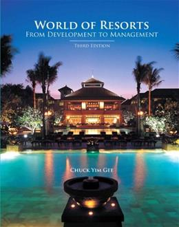 World of Resorts: From Development to Management, by Gee, 3rd Edition 3 PKG 9780133097146