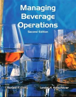 Managing Beverage Operations, by Cichy, 2nd Edition 2 PKG 9780133097245