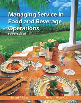 Managing Service in Food and Beverage Operations, by Cichy, 4th Edition 4 PKG 9780133097269