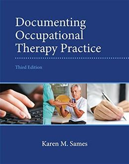 Documenting Occupational Therapy Practice, by Sames, 3rd Edition 9780133110494