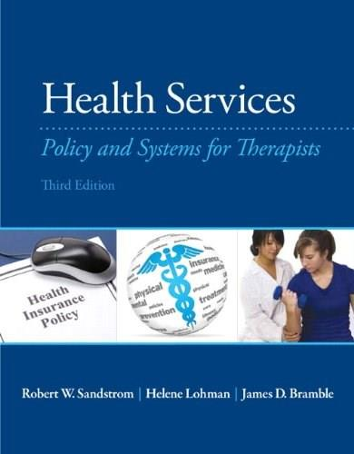 Health Services: Policy and Systems for Therapists (3rd Edition) 9780133110616
