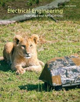 Electrical Engineering: Principles & Applications (6th Edition) 9780133116649