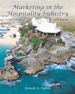 Marketing in the Hospitality Industry, by Nykiel, 5th Edition 5 PKG 9780133118391
