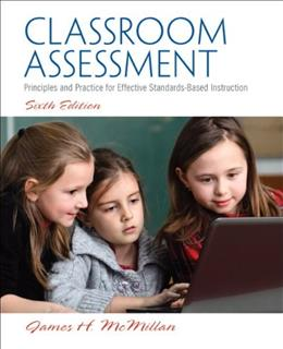 Classroom Assessment: Principles and Practice for Effective Standards-Based Instruction (6th Edition) 9780133119428