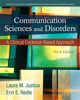 Communication Sciences and Disorders: A Clinical Evidence-Based Approach (3rd Edition) 9780133123715