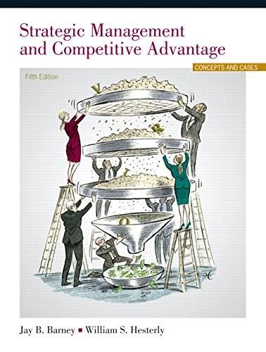 Strategic Management and Competitive Advantage: Concepts and Cases (5th Edition) 9780133127409