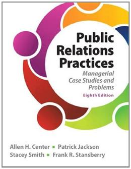 Public Relations Practices (8th Edition) 9780133127645