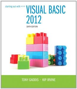 Starting Out With Visual Basic 2012, by Gaddis, 6th Edition 6 PKG 9780133128086
