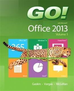 Go! with Office 2013, by Gaskin, Volume 1 PKG 9780133142662