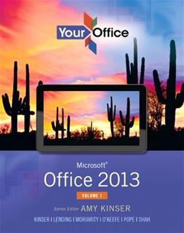 Your Office: Microsoft Office 2013, Volume 1 (Your Office for Office 2013) PKG 9780133142693