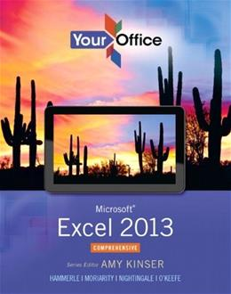Your Office: Microsoft Excel 2013, Comprehensive (Your Office for Office 2013) PKG 9780133143225