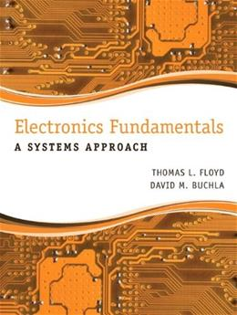 Electronics Fundamentals: A Systems Approach, by Floyd 9780133143638