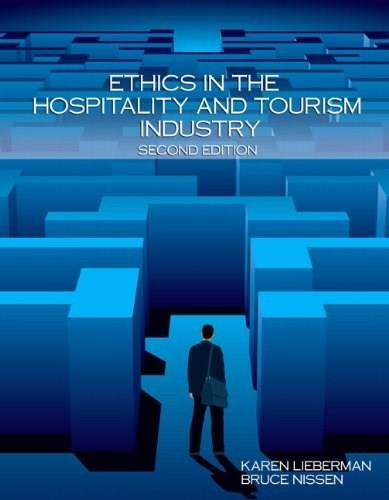 Ethics In The Hospitality and Tourism Industry, by Lieberman, 2nd Edition 9780133144482