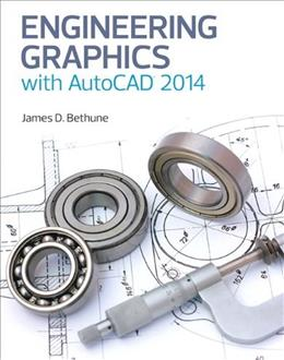 Engineering Graphics with AutoCAD 2014, by Bethune 9780133144888