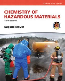 Chemistry of Hazardous Materials, by Meyer, 6th Edition 9780133146882
