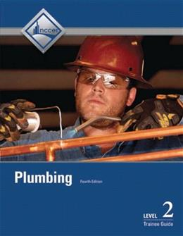 Plumbing Level 2 Trainee Guide, by NCCER, 4th Edition 9780133148503
