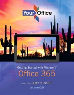 Your Office: Getting Started with Microsoft Office 365, by Kinser 9780133155051