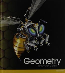HIGH SCHOOL MATH COMMON-CORE GEOMETRY STUDENT EDITION GRADE 9/10 Student 9780133185829