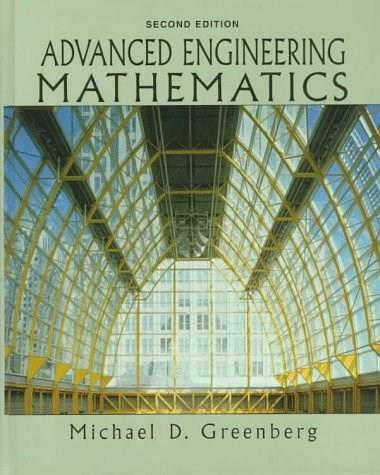 Advanced Engineering Mathematics, by Greenberg, 2nd Edition 9780133214314