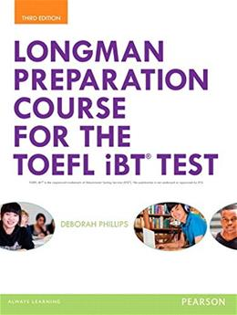 Longman Preparation Course for the TOEFL® iBT Test, by Phillips, 3rd Edition 9780133248029