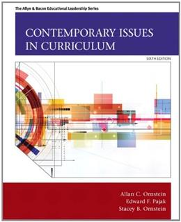 Contemporary Issues in Curriculum (6th Edition) (Allyn & Bacon Educational Leadership) 9780133259971