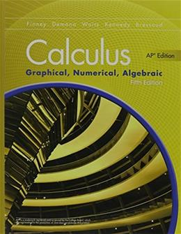 Calculus: Graphical, Numerical, Algebraic, by Finney, 5th AP Edition 9780133311617