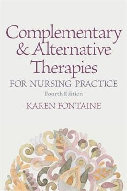 Complementary and Alternative Therapies for Nursing Practice, by Fontaine, 4th Edition 9780133346503