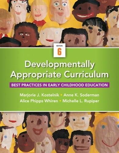 Developmentally Appropriate Curriculum: Best Practices in Early Childhood Education (6th Edition) 9780133351774