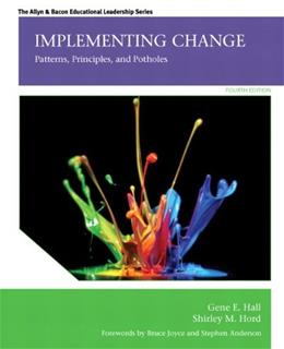 Implementing Change: Patterns, Principles, and Potholes, by Hall, 4th Edition 9780133351927