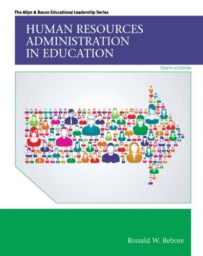 Human Resources Administration in Education (10th Edition) (Allyn & Bacon Educational Leadership) 9780133351934