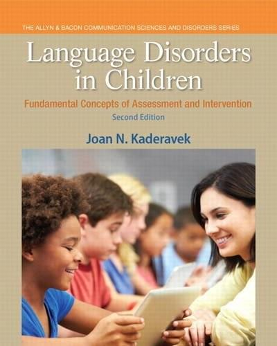Language Disorders in Children: Fundamental Concepts of Assessment and Intervention (2nd Edition) (Pearson Communication Sciences and Disorders) 9780133352023