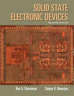 Solid State Electronic Devices, by Streetman, 7th Edition 9780133356038
