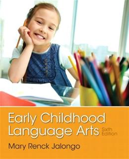 Early Childhood Language Arts (6th Edition) 9780133358445