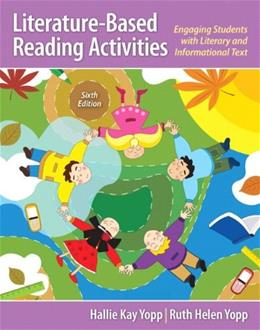 Literature Based Reading Activities: Engaging Students with Literary and Informational Text, by Yopp, 6th Edition 9780133358810
